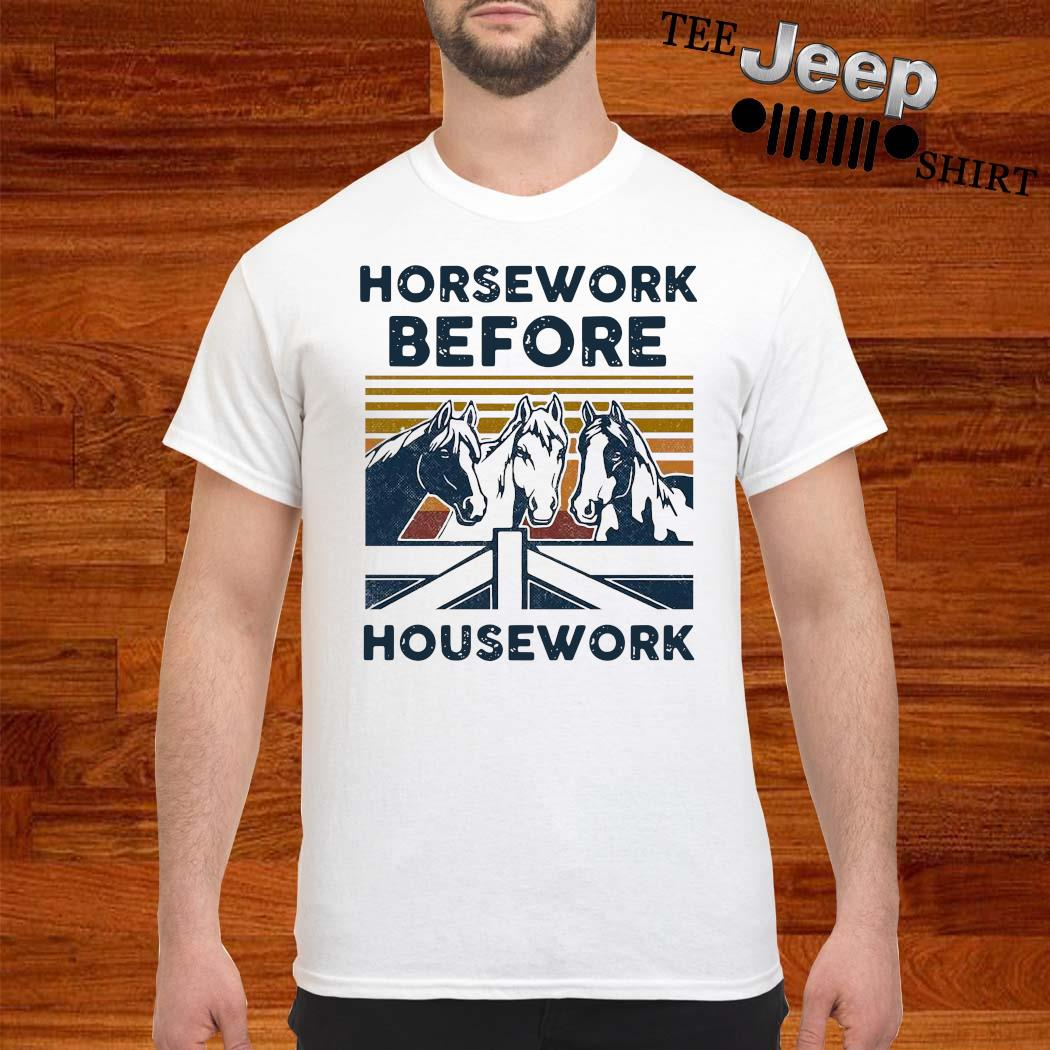 Horsework Before Housework Vintage Retro T-shirt