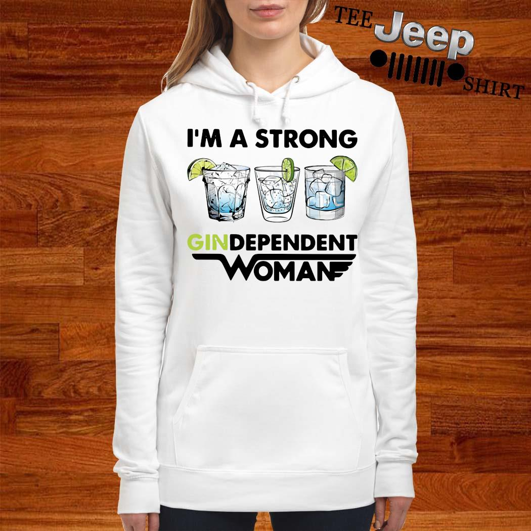I'm A Strong Gindependent Woman Shirt women-hoodie