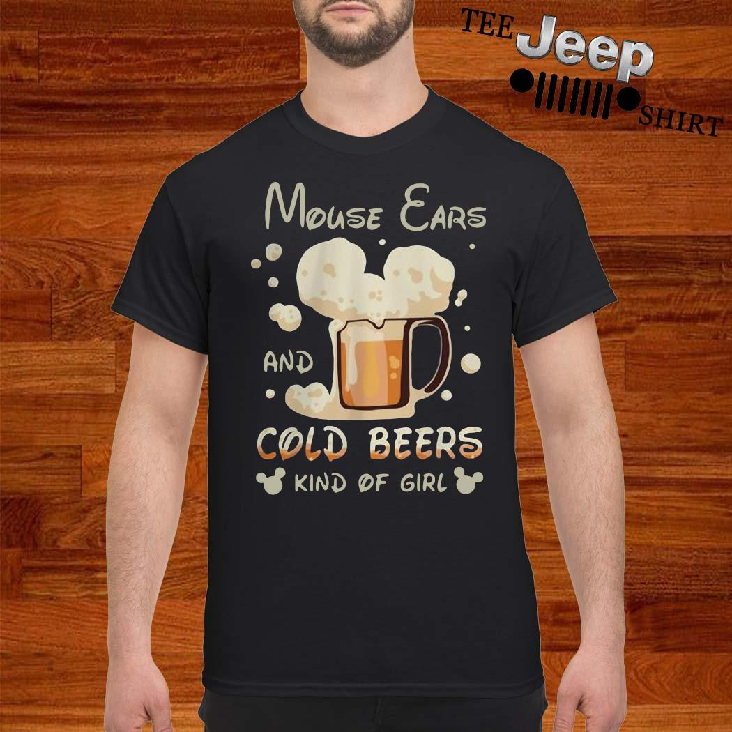 Mouse Ears And Cold Beers Kind Of Girl Shirt
