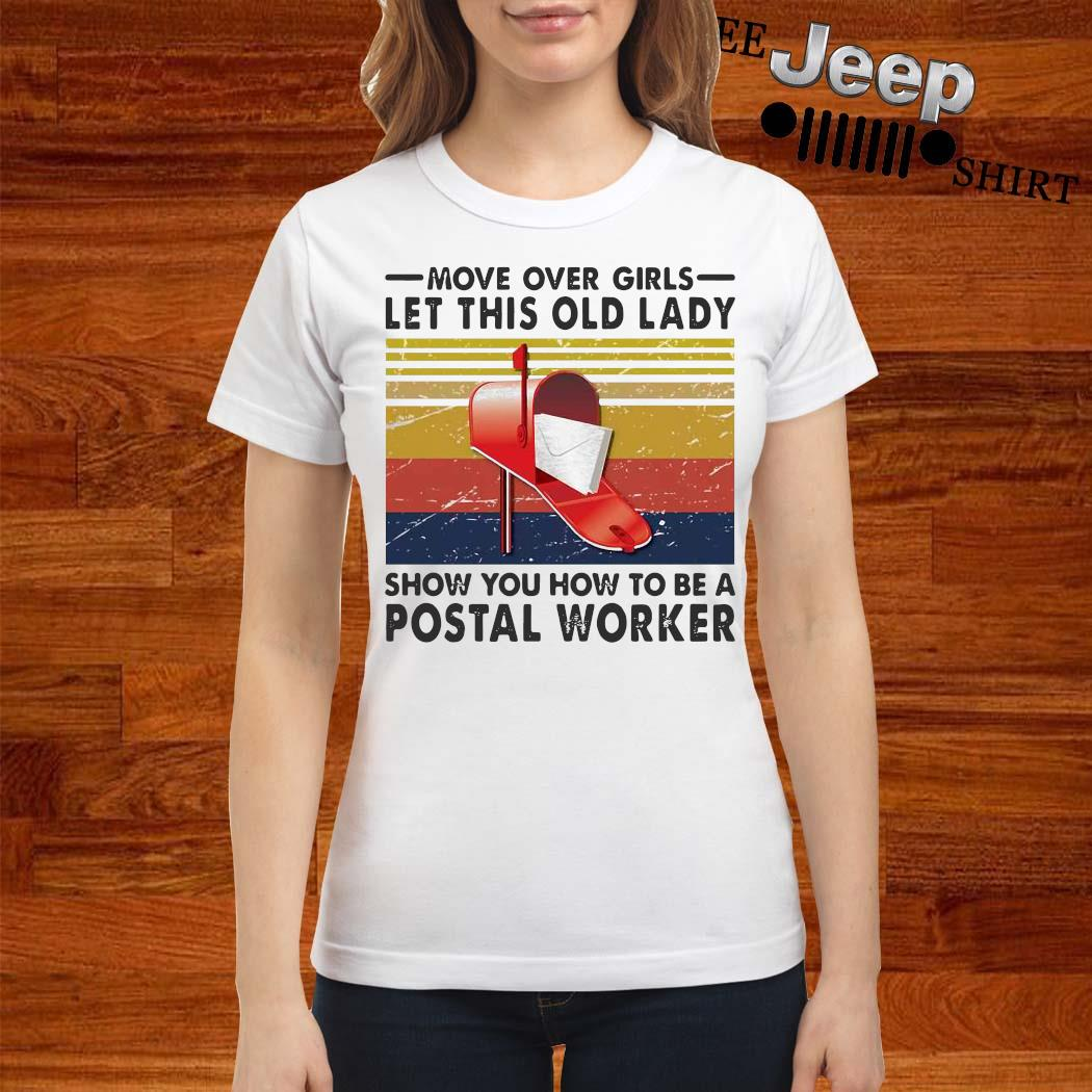 Move Over Girls Let This Old Lady Show You How To Be A Postal Worker Vintage Shirt ladies-shirt