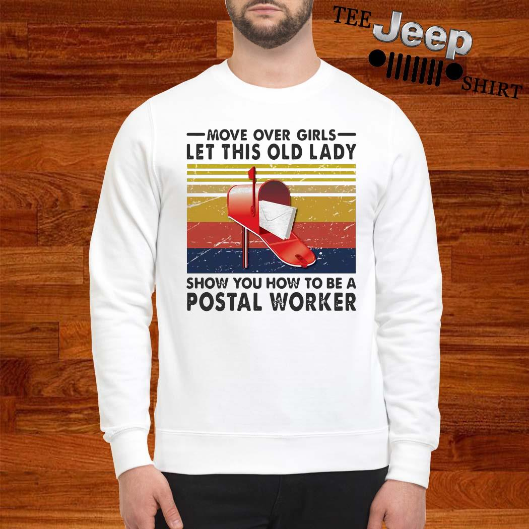 Move Over Girls Let This Old Lady Show You How To Be A Postal Worker Vintage Shirt sweatshirt