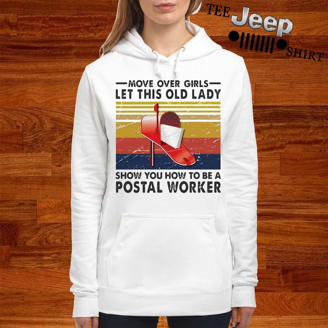 Move Over Girls Let This Old Lady Show You How To Be A Postal Worker Vintage Shirt women-hoodie