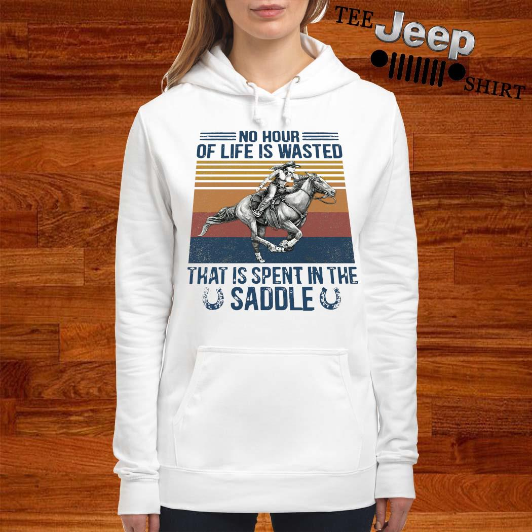 No Hour Of Life Is Wasted That Is Spent In The Saddle Shirt women-hoodie