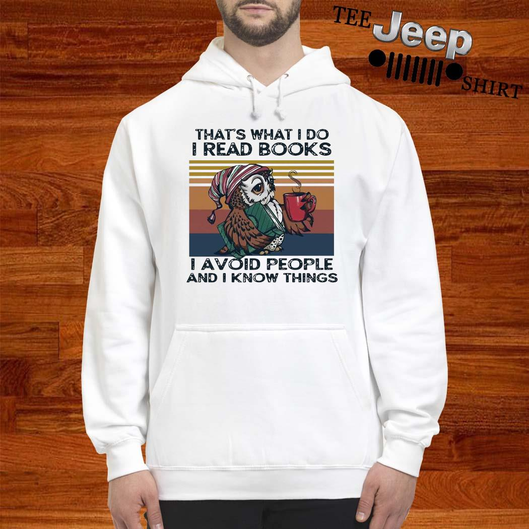Owl Coffee That's What I Do I Read Books I Avoid People And I Know Things Vintage Shirt hoodie
