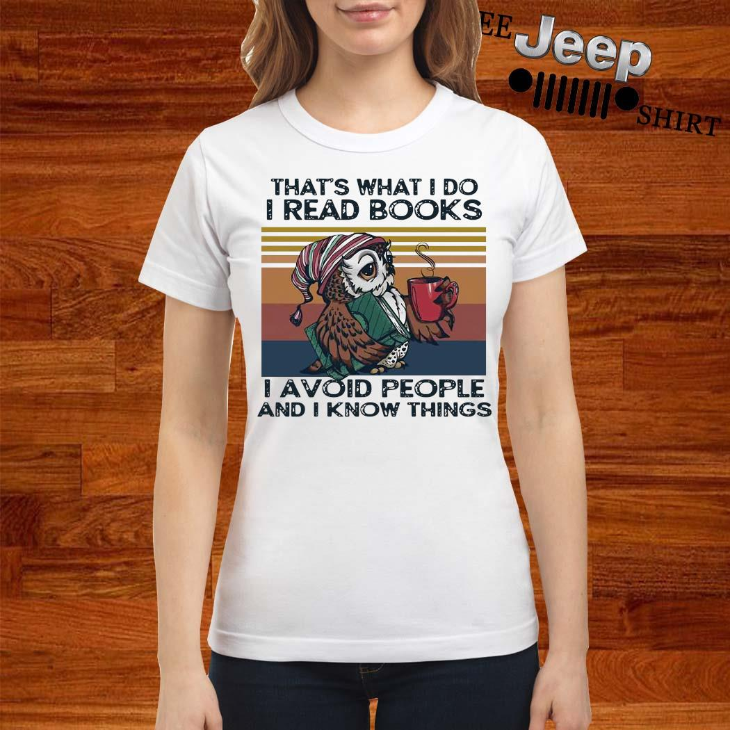 Owl Coffee That's What I Do I Read Books I Avoid People And I Know Things Vintage Shirt ladies-shirt