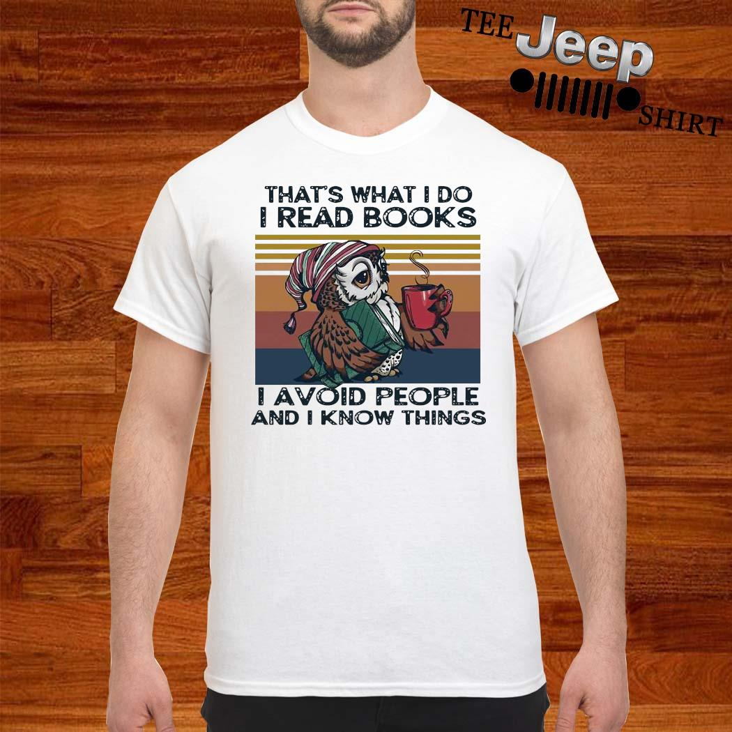 Owl Coffee That's What I Do I Read Books I Avoid People And I Know Things Vintage Shirt