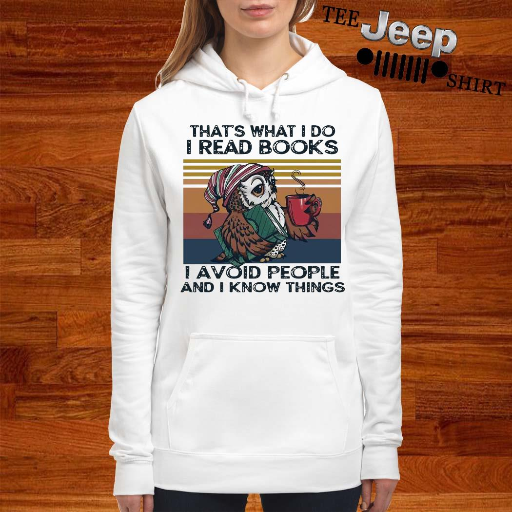 Owl Coffee That's What I Do I Read Books I Avoid People And I Know Things Vintage Shirt women-hoodie