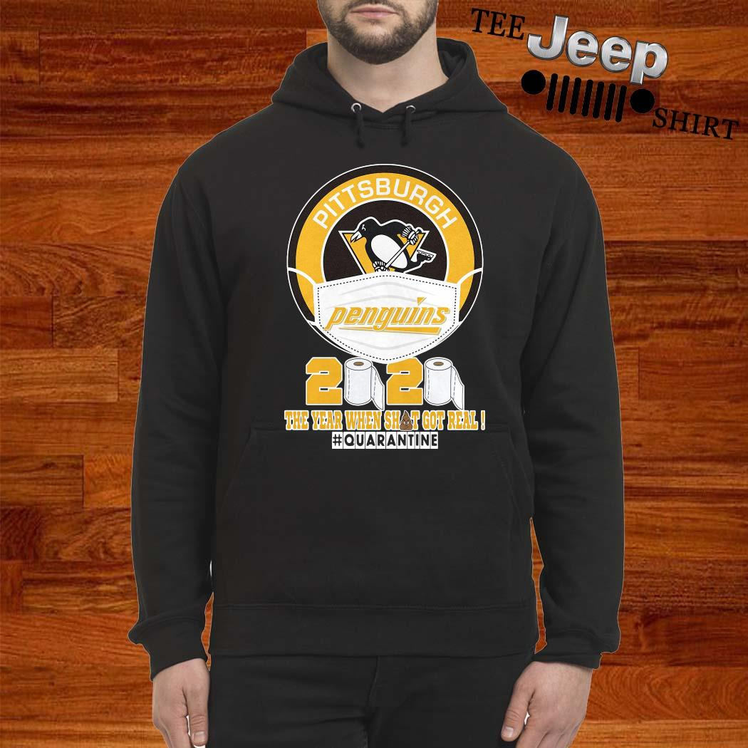 Pittsburgh Penguins 2020 The Year When Shit Got Real Shirt hoodie
