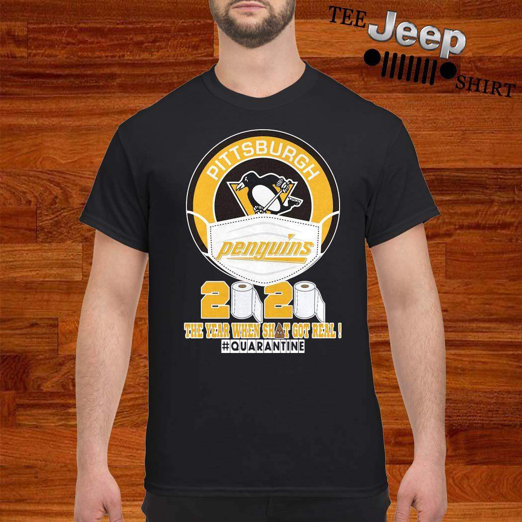 Pittsburgh Penguins 2020 The Year When Shit Got Real Shirt