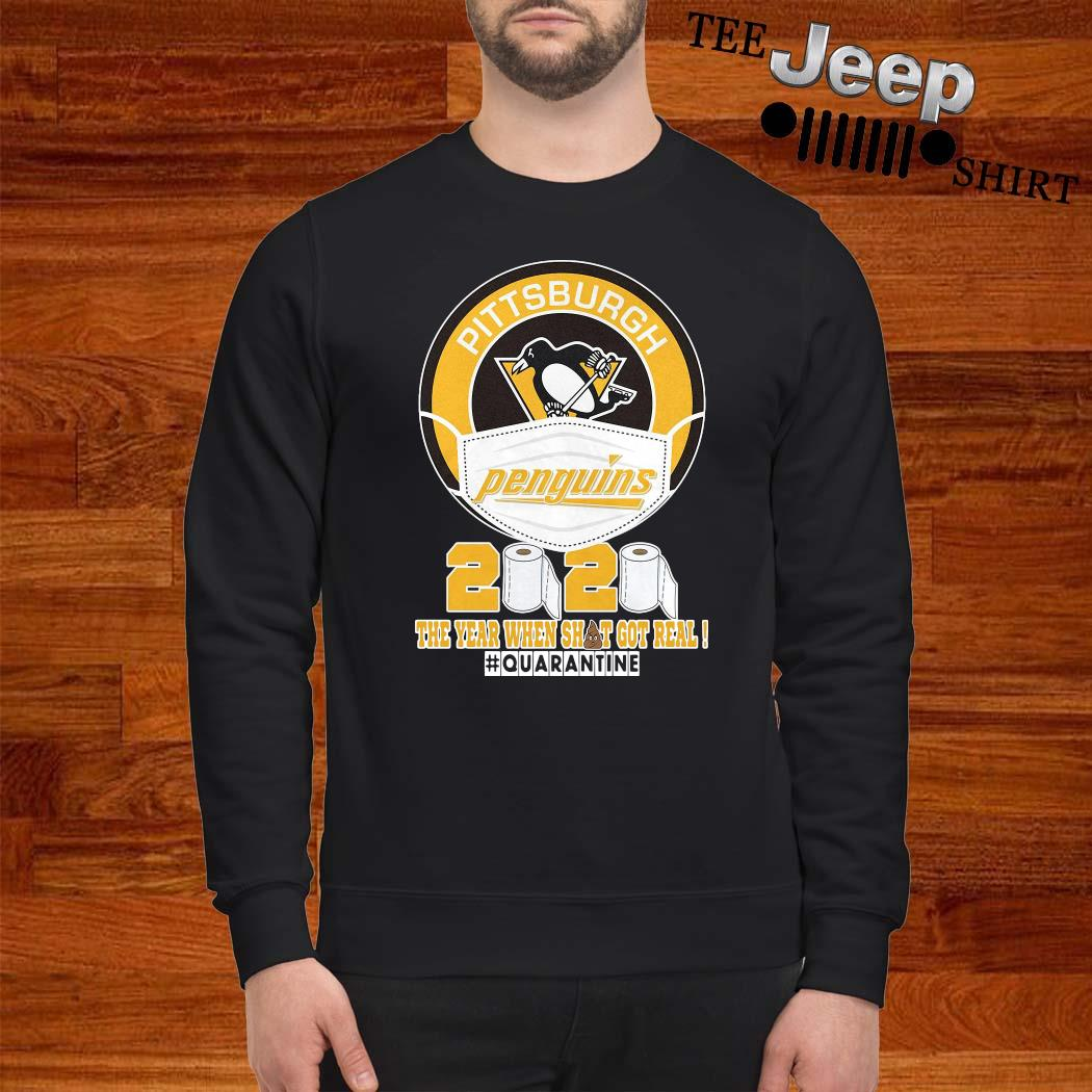 Pittsburgh Penguins 2020 The Year When Shit Got Real Shirt sweatshirt