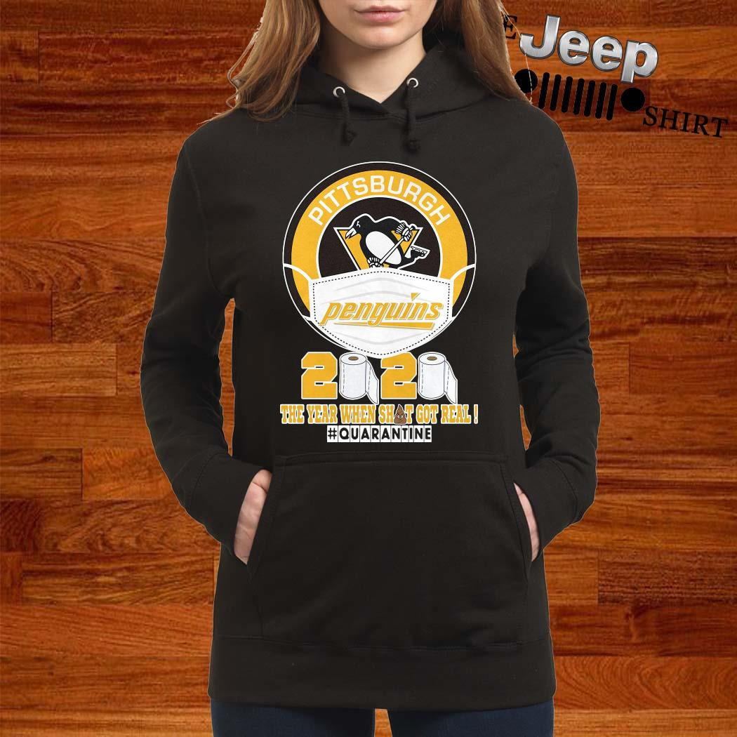 Pittsburgh Penguins 2020 The Year When Shit Got Real Shirt women-hoodie