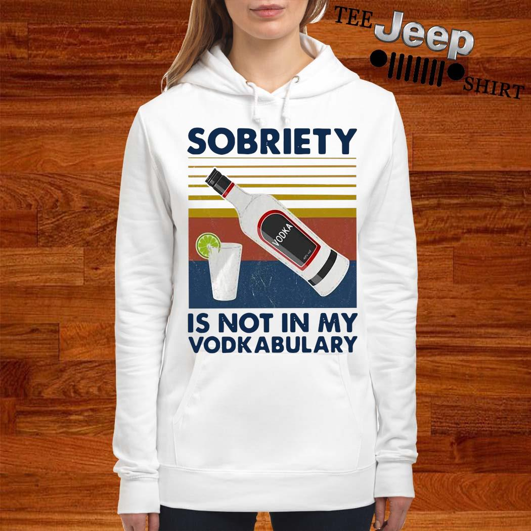 Sobriety Is Not In My Vodkabulary Vintage Shirt women-hoodie