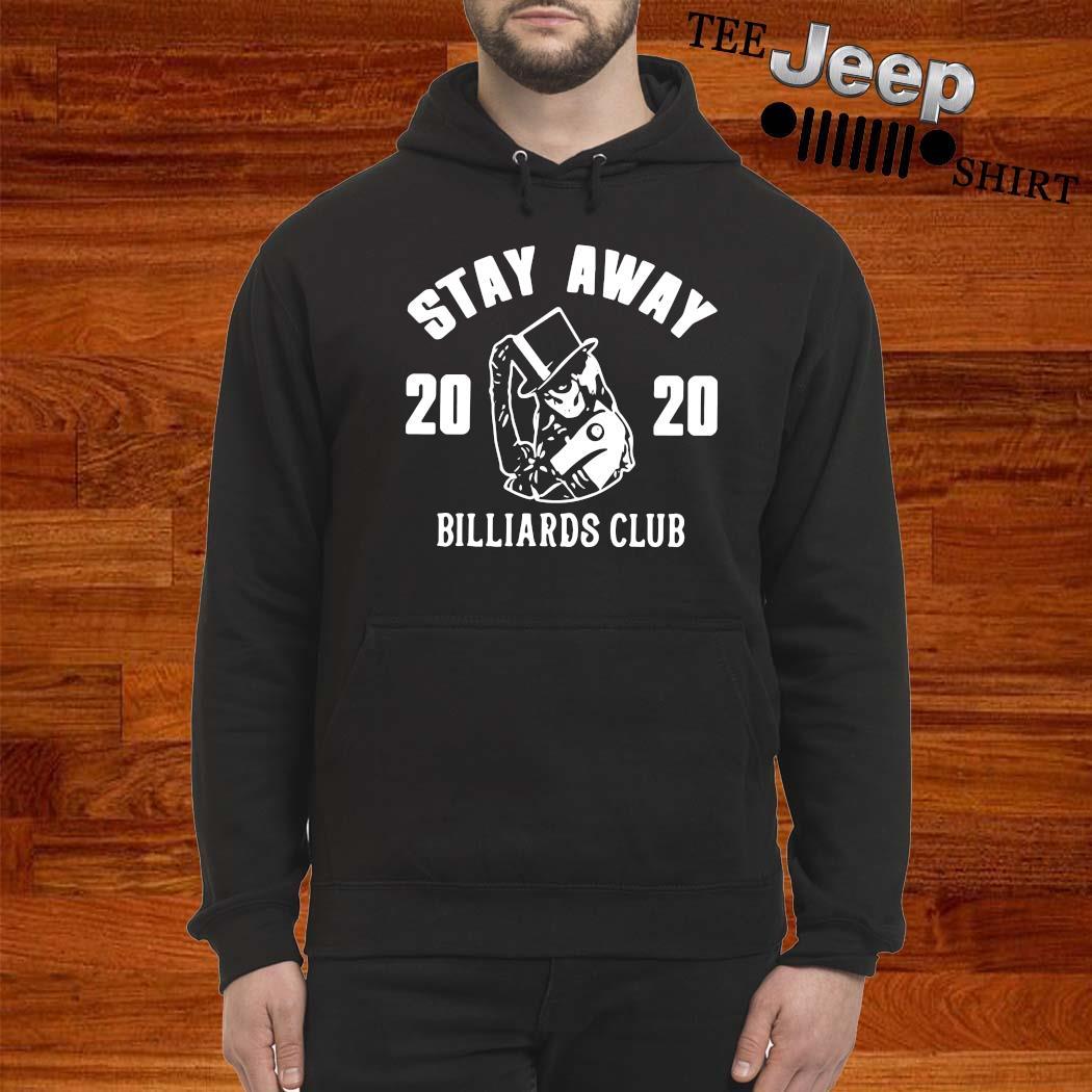Stay Away 2020 Billiards Club Shirt hoodie