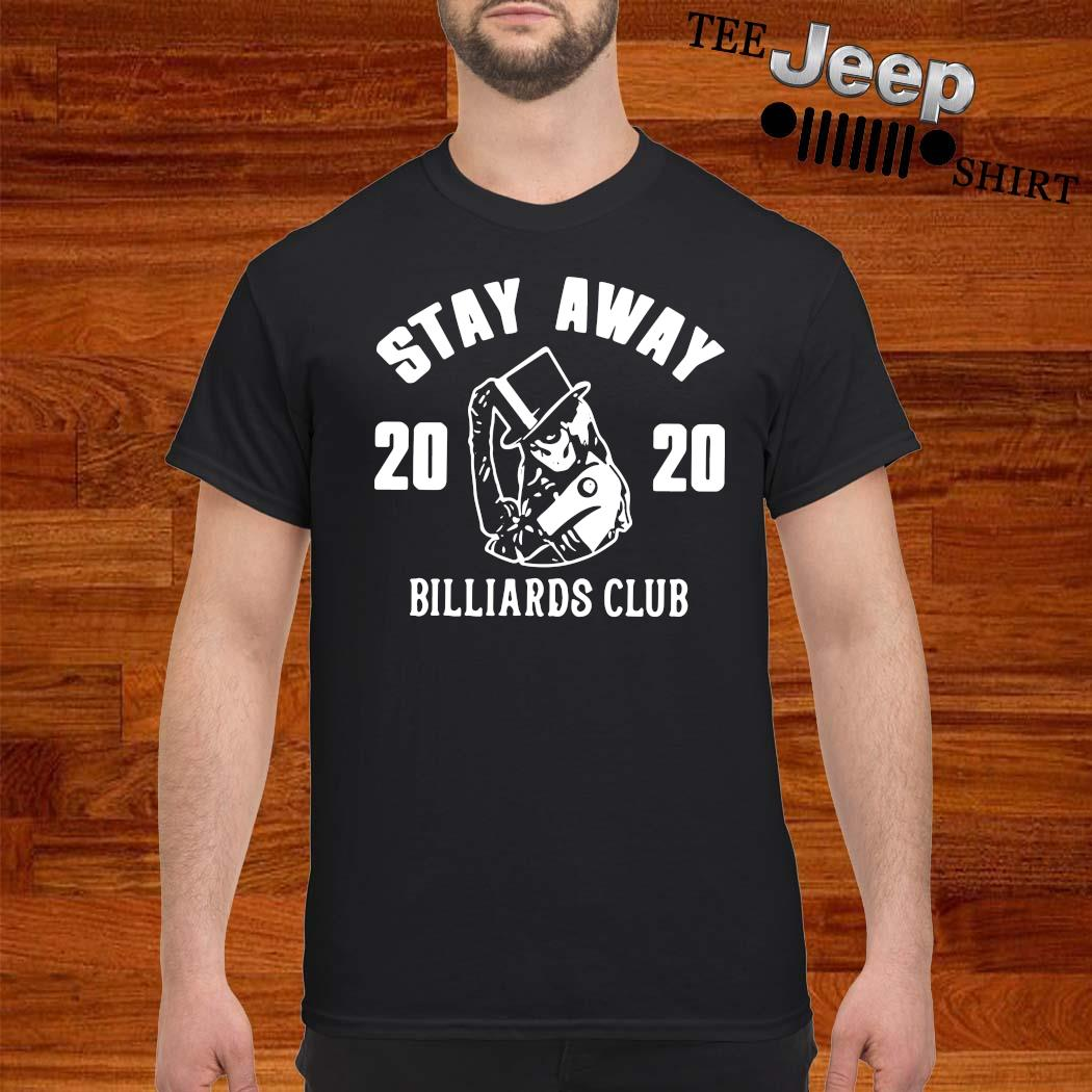 Stay Away 2020 Billiards Club Shirt