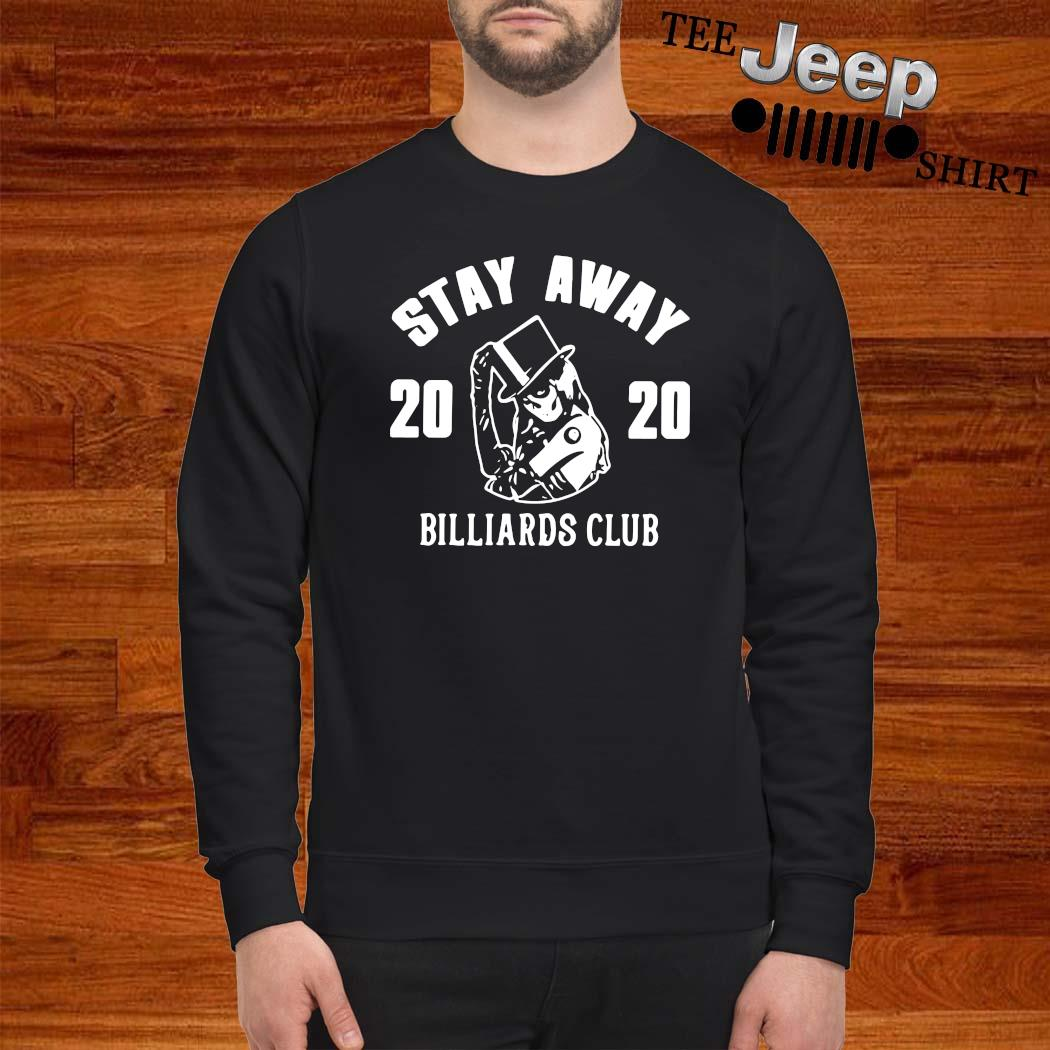 Stay Away 2020 Billiards Club Shirt sweatshirt