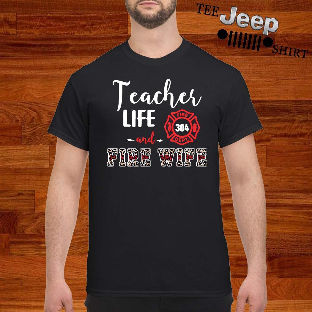 Teacher Life And Fire Wife Shirt