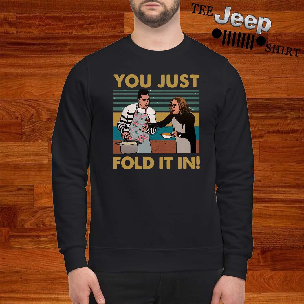 You Just Fold It In Vintage Shirt sweatshirt