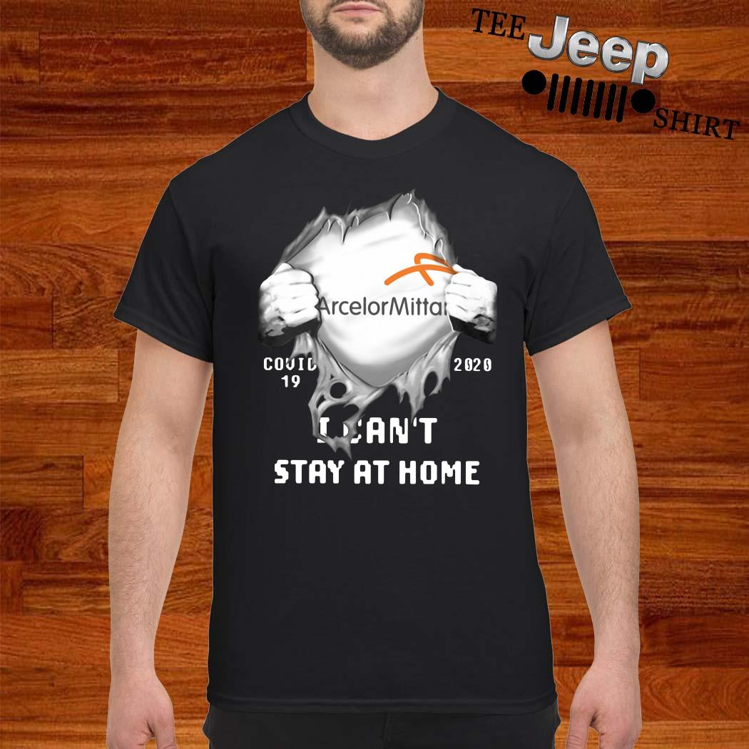 Arcelormittal Inside Me Covid-19 2020 I Can't Stay At Home Shirt