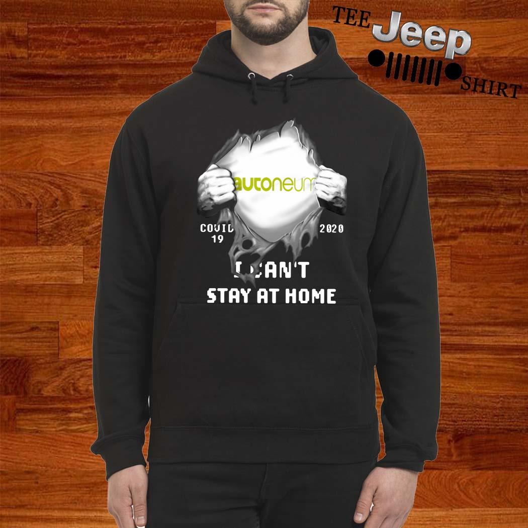 Autoneum Inside Me Covid-19 2020 I Can't Stay At Home Shirt hoodie