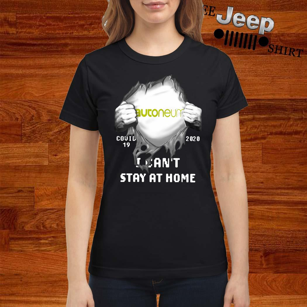 Autoneum Inside Me Covid-19 2020 I Can't Stay At Home Shirt ladies-shirt