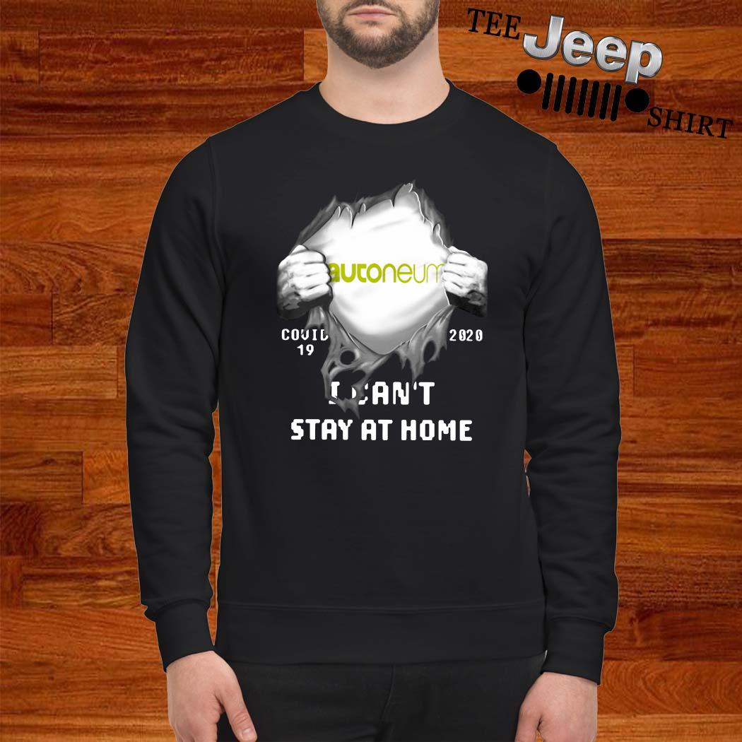 Autoneum Inside Me Covid-19 2020 I Can't Stay At Home Shirt sweatshirt