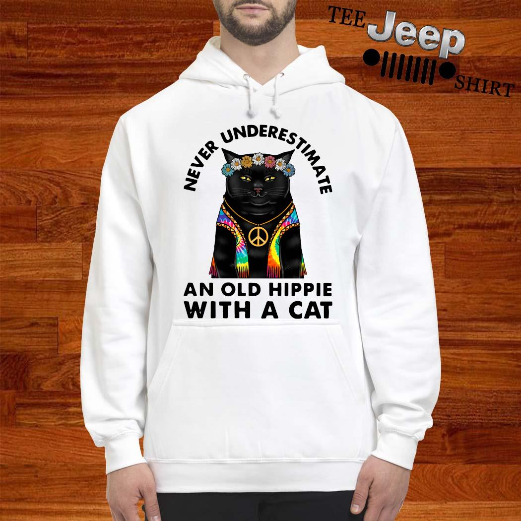 Never Underestimate An Old Hippie With A Cat Shirt hoodie