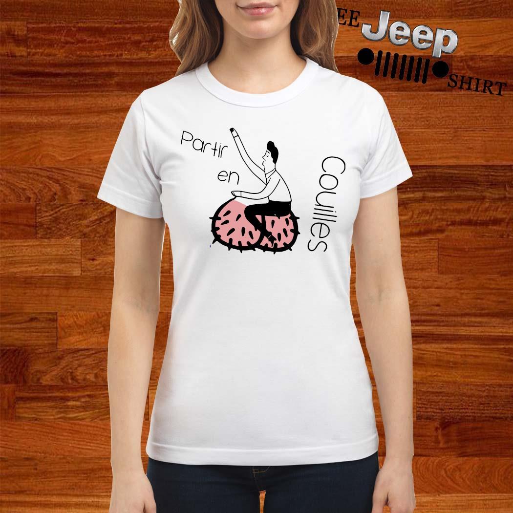 Partir En Couilles Shirt ladies-shirt