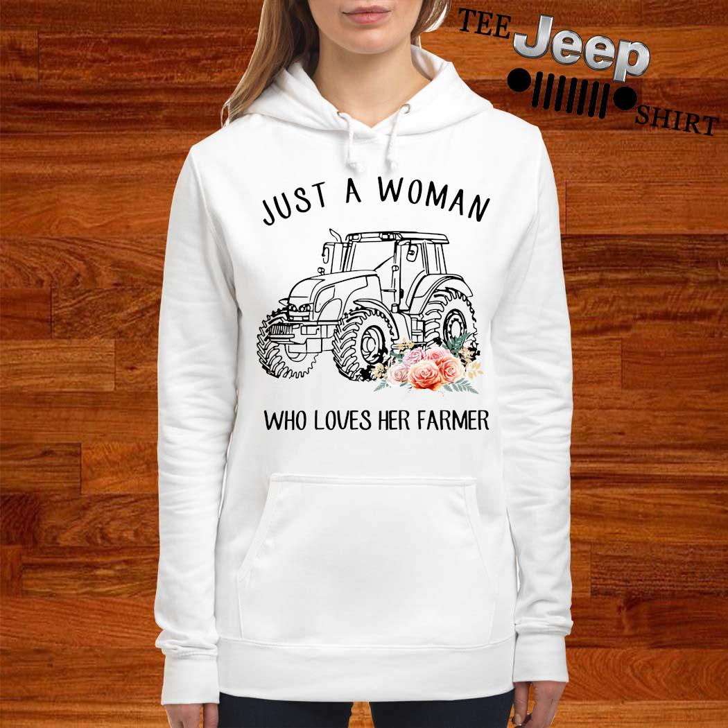 Tractor Just A Woman Who Loves Her Farmer Shirt women-hoodie