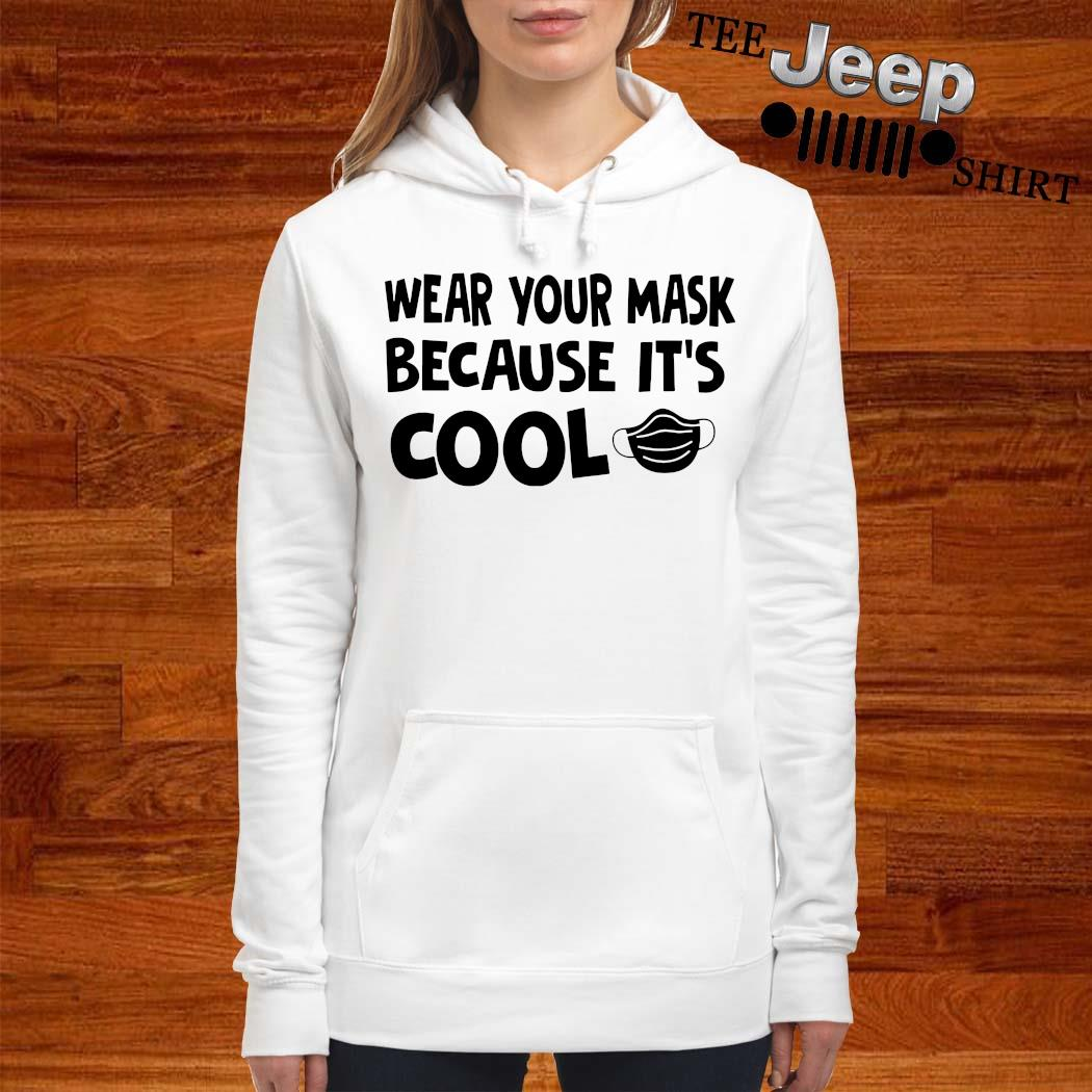 Wear Your Mask Because It's Cool Shirt women-hoodie