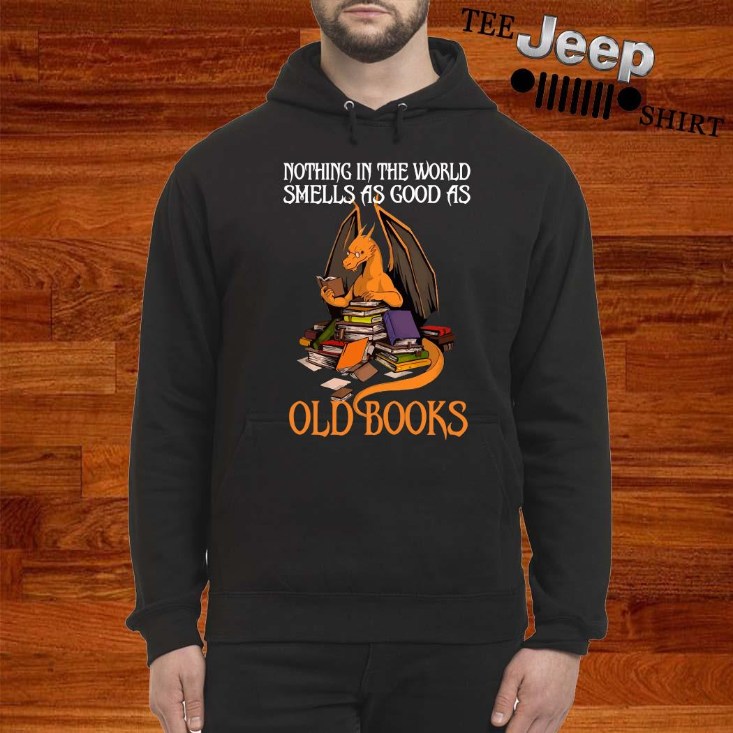 Dragon Nothing In The World Smells As Good As Old Books Shirt hoodie