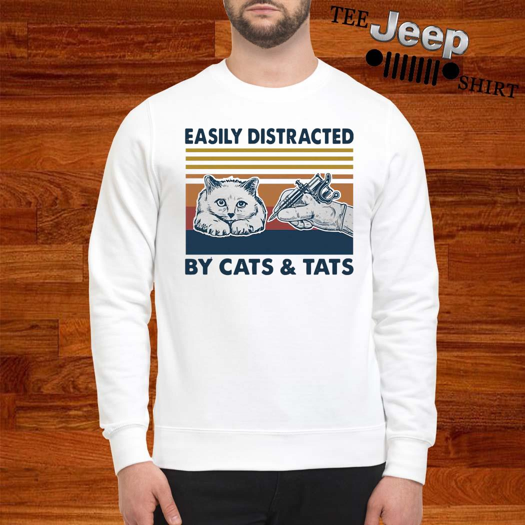 Easily Distracted By Cats And Tats Tattooist Vintage Shirt sweatshirt