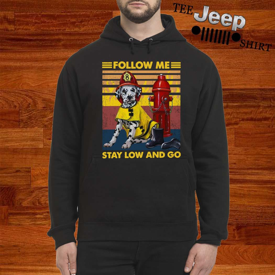 Follow Me Stay Low And Go Vintage Shirt hoodie