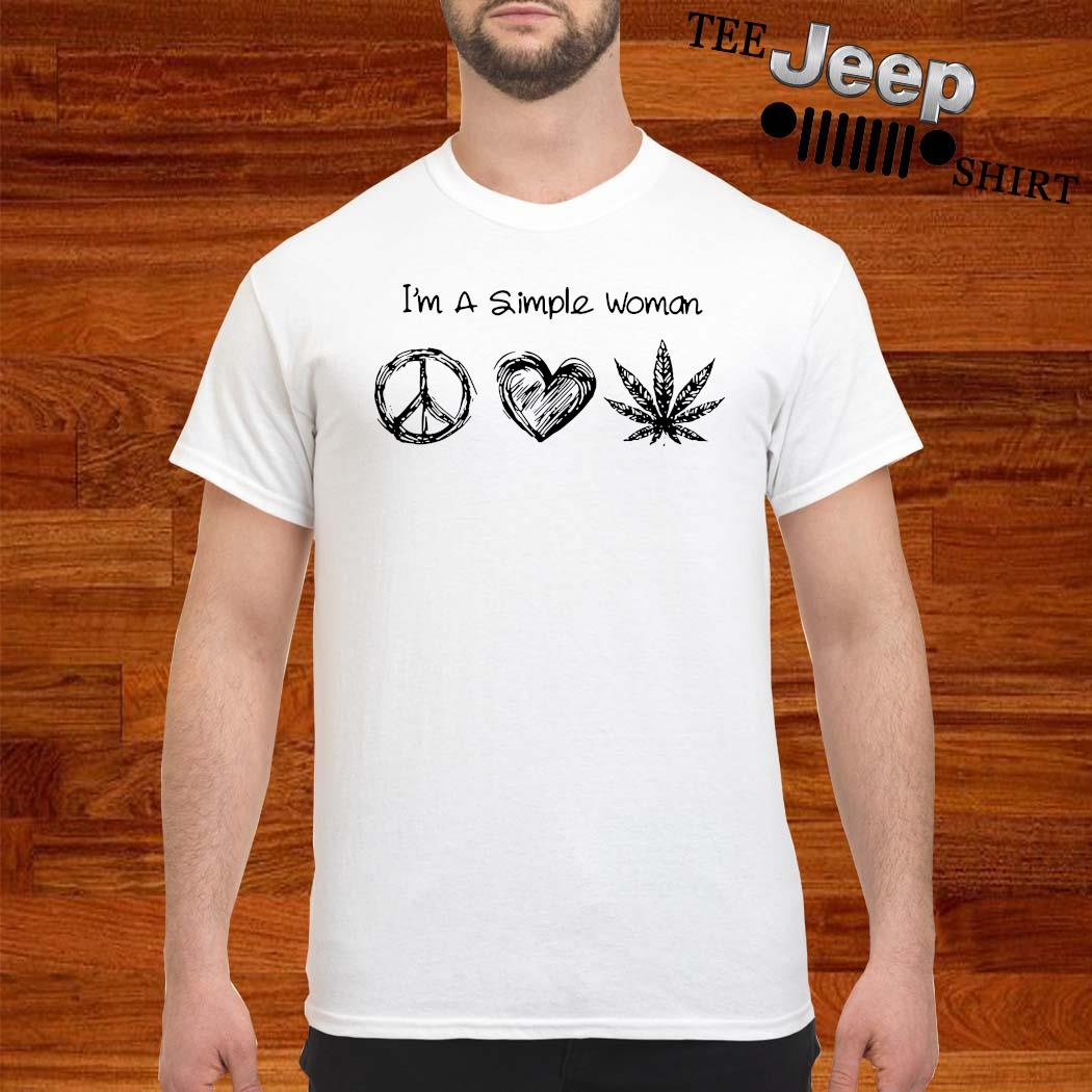 I'm A Simple Woman Simbolo Pace Heart And Weed Shirt