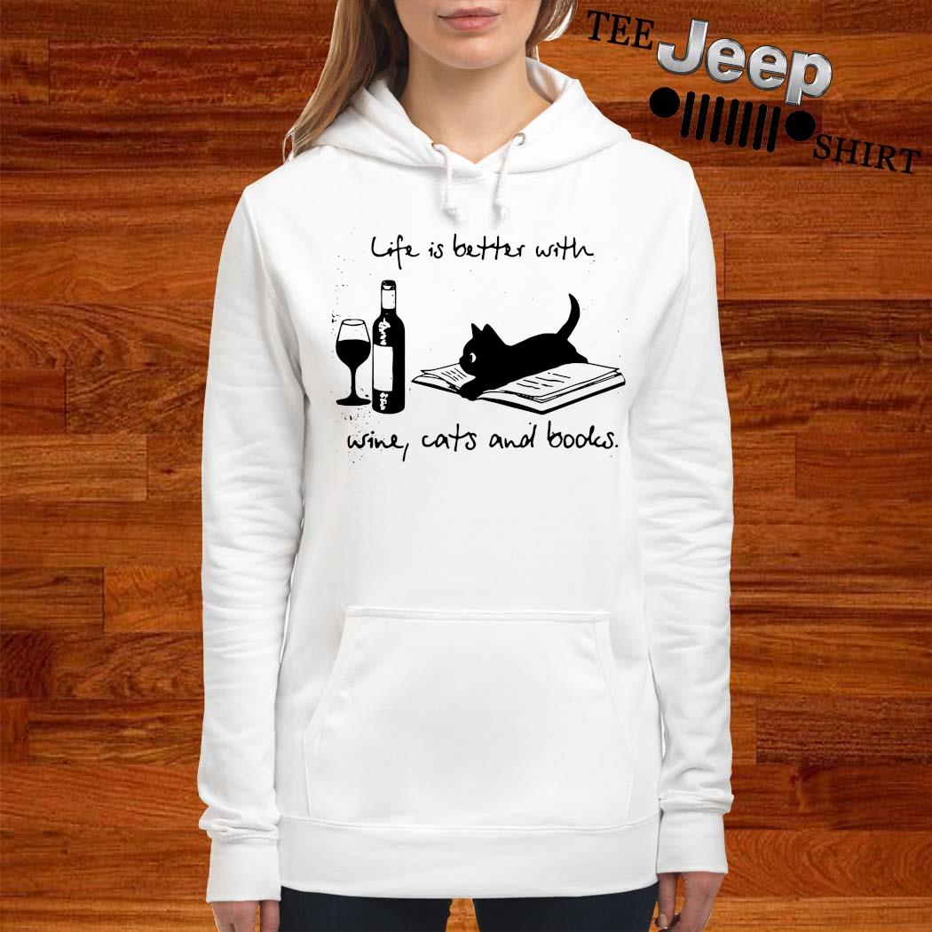 Life Is Better With Wine Cats And Books Shirt women-hoodie
