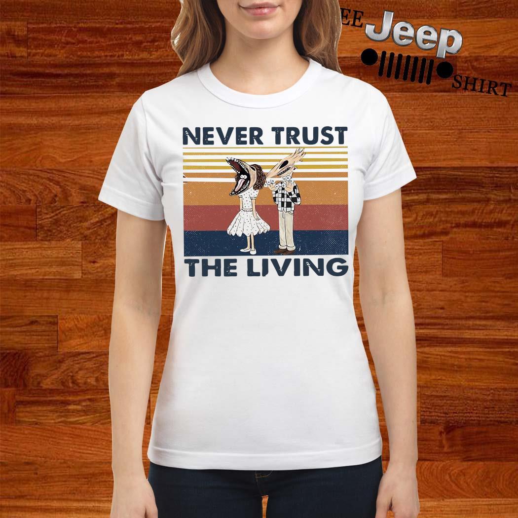 Never Trust The Living Vintage Shirt ladies-shirt