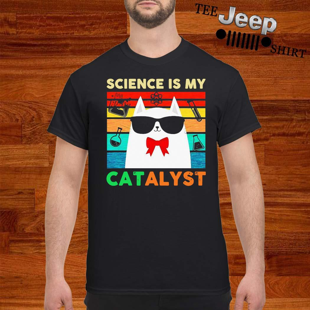 Science Is My Catalyst Vintage Shirt