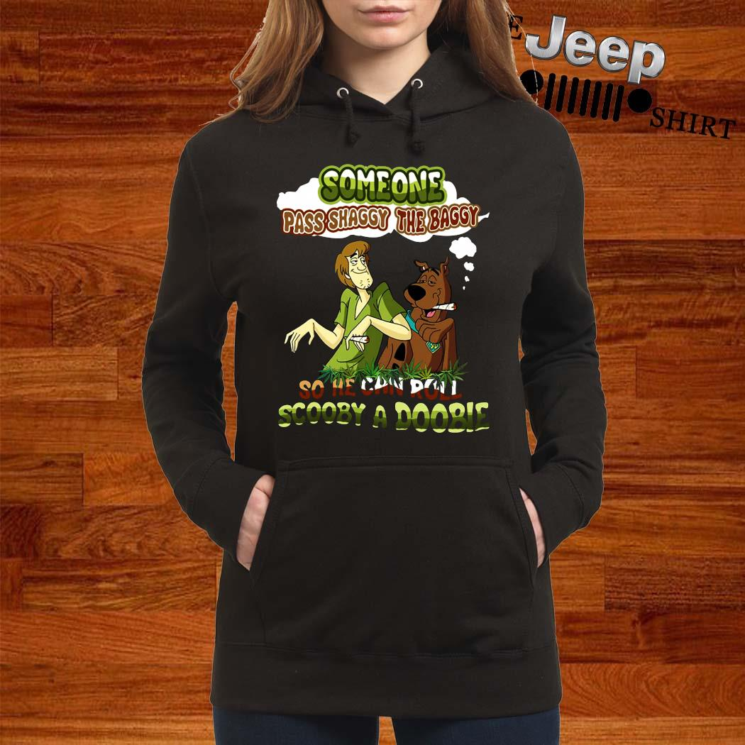 Someone Pass Shaggy The Baggy So He Can Roll Scooby A Doobie Shirt women-hoodie