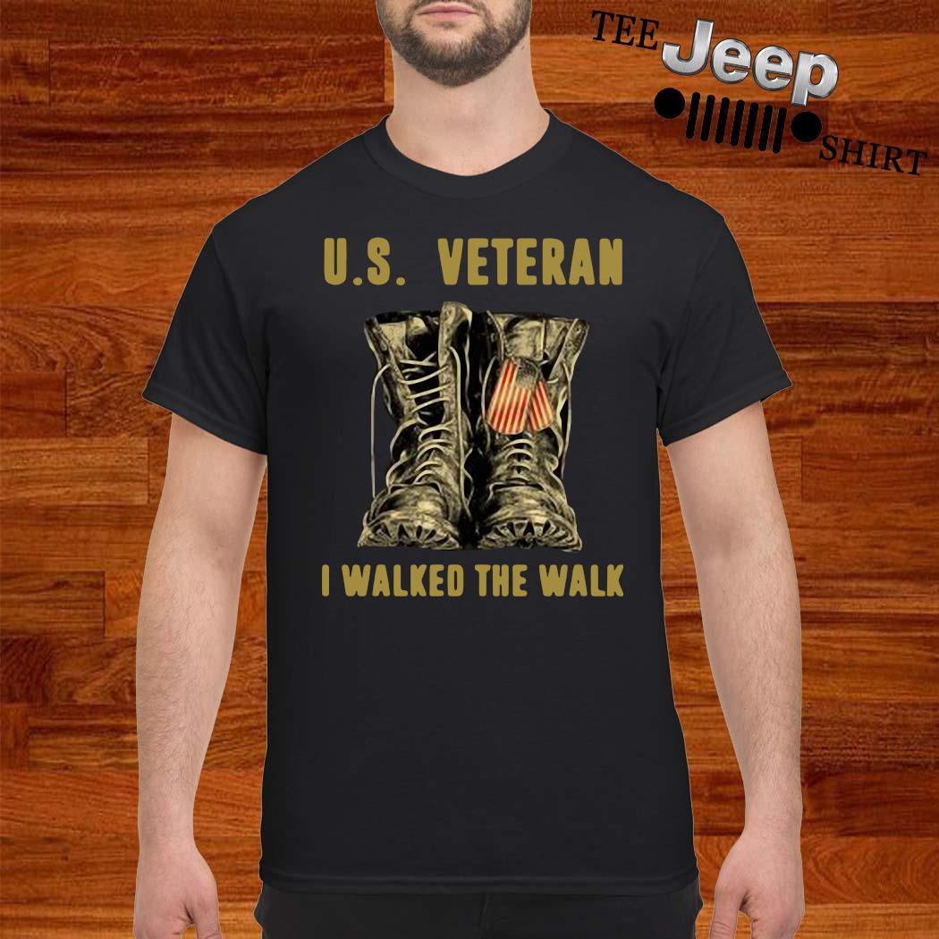 US Veteran I Walked The Walk Shirt