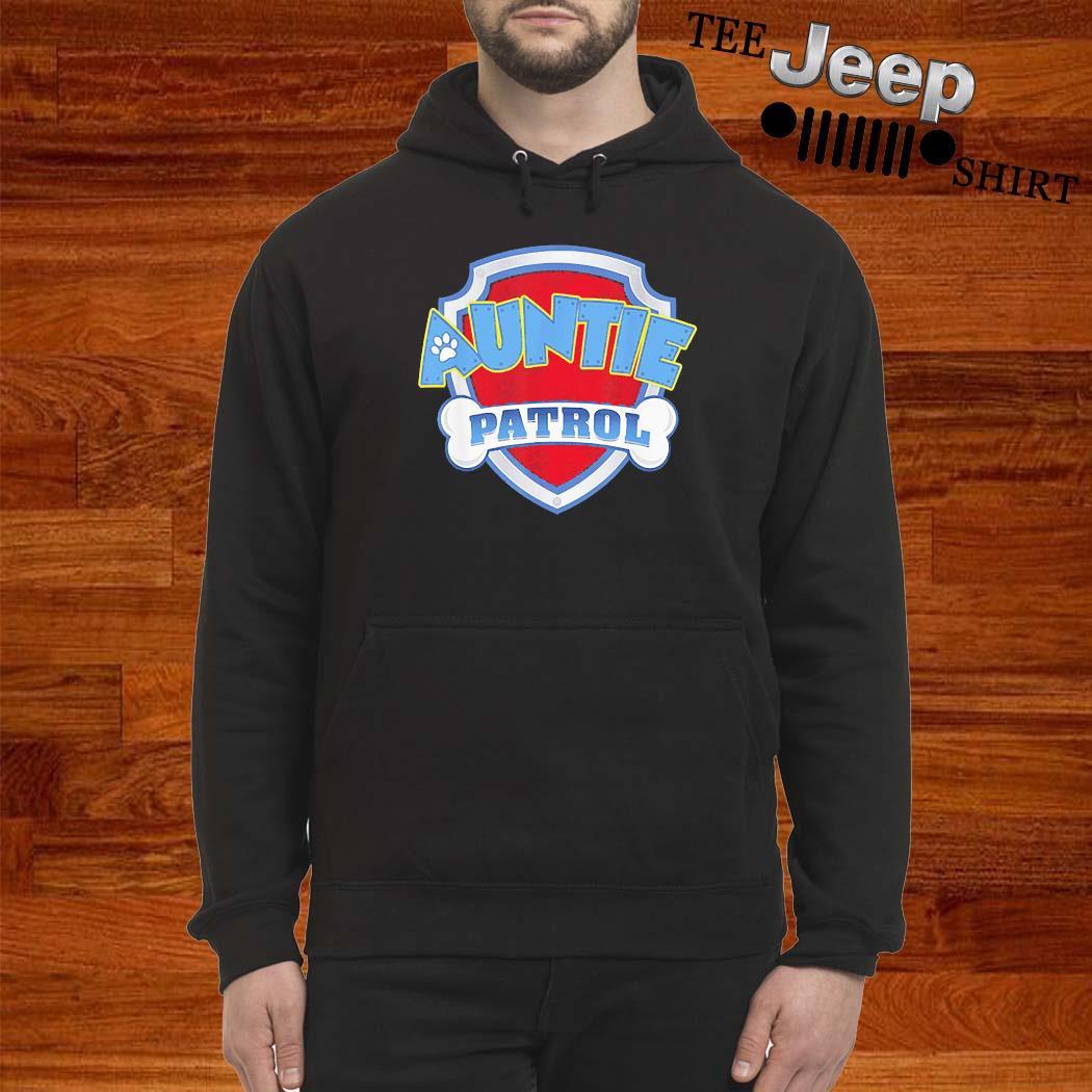 Auntie Patrol Shirt hoodie