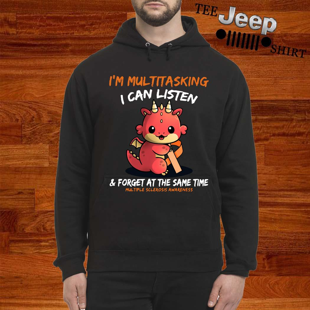 Baby Dragon I'm Multitasking I Can Listen And Forget At The Same Time Multiple Sclerosis Awareness Shirt hoodie