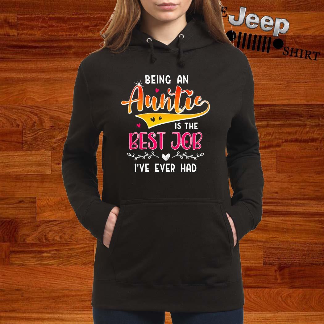 Being An Auntie Is The Best Job Shirt women-hoodie