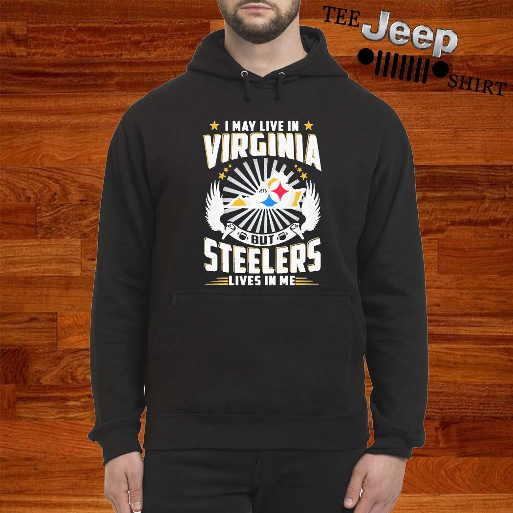 Buy I May Live In Tennessee But Steelers Lives In Me Shirt hoodie