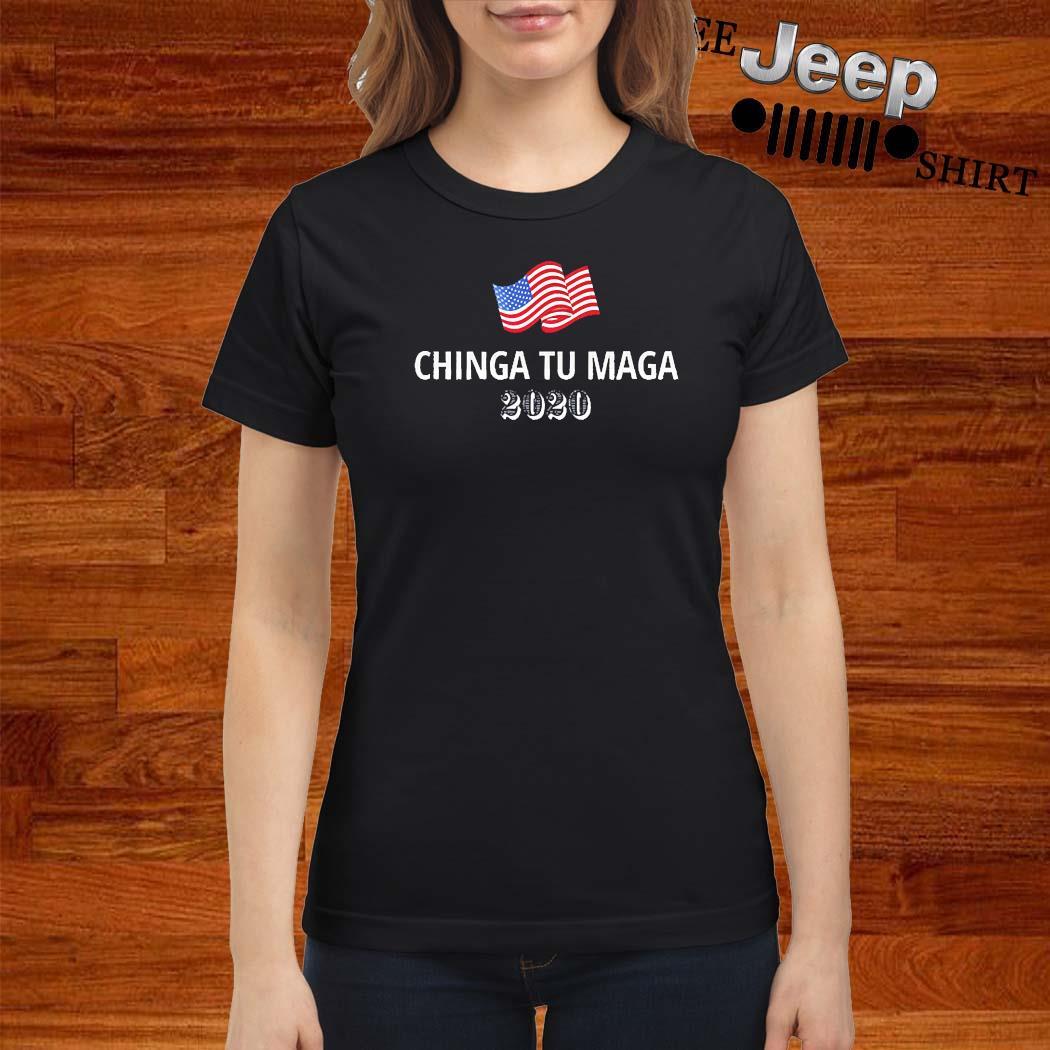 Chinga Tu Maga 2020 Flag US Shirt ladies-shirt