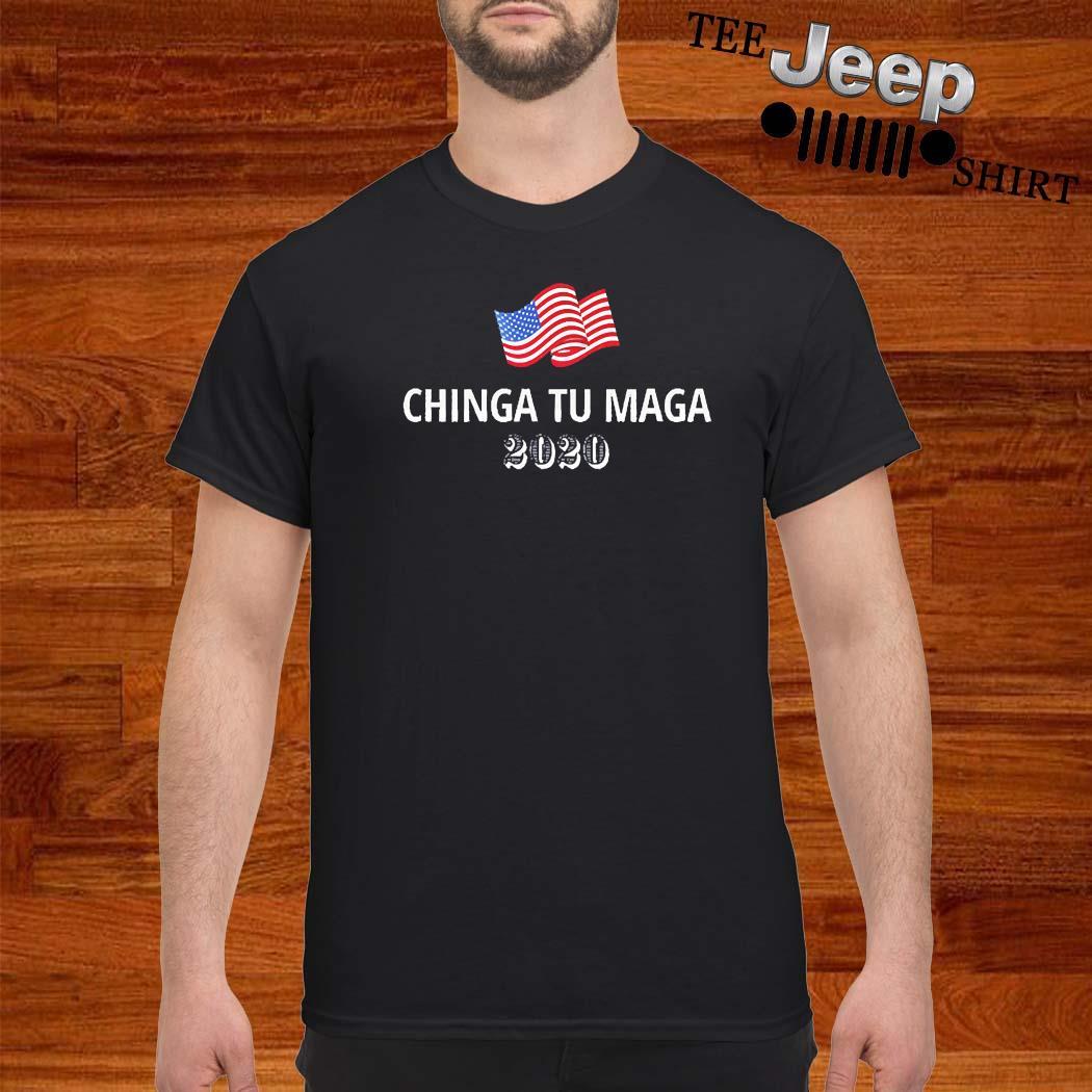 Chinga Tu Maga 2020 Flag US Shirt