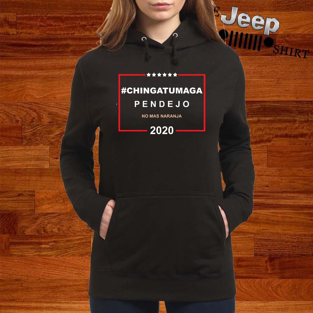 Chingatumaga Pendejo No Mas Naranja 2020 Shirt women-hoodie