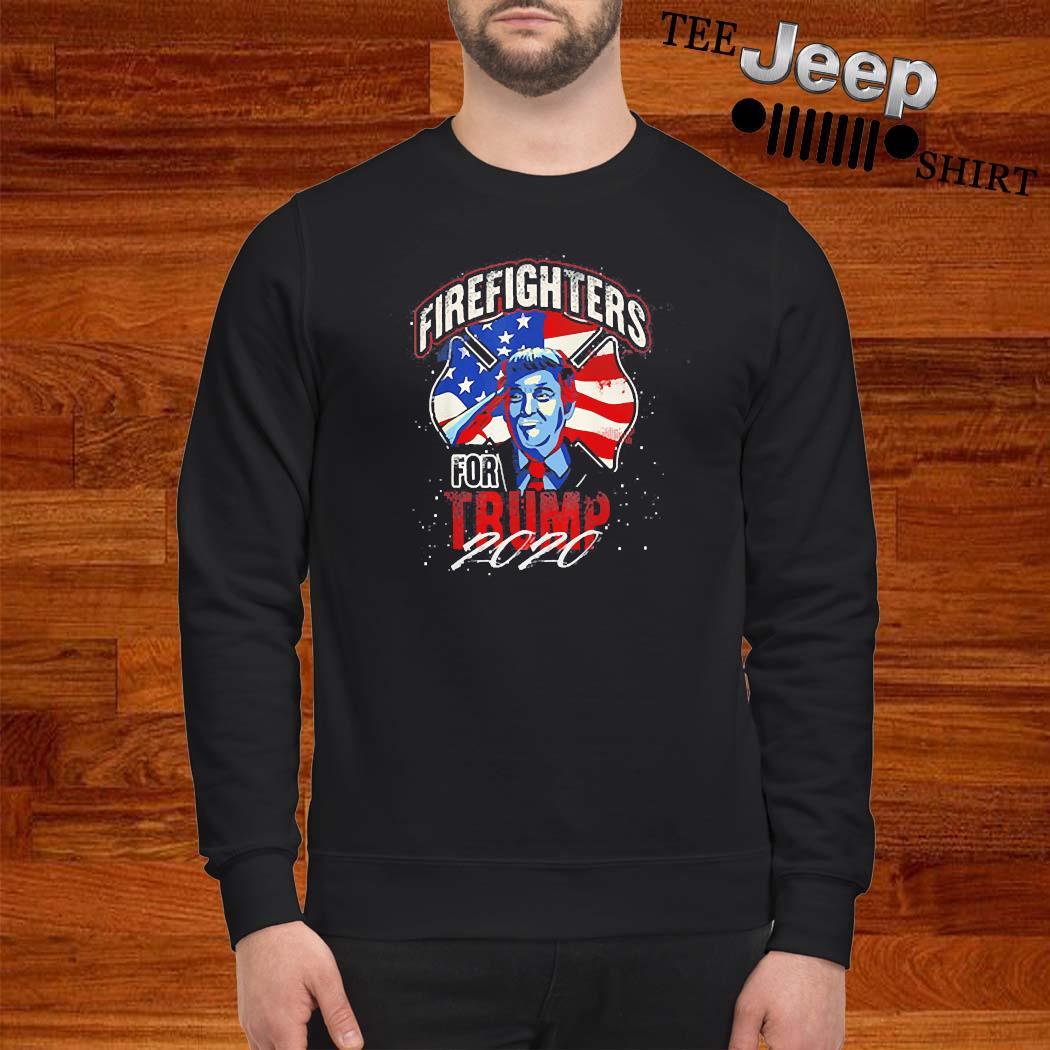 Firefighters For Trump 2020 Fire Fighter Shirt sweatshirt