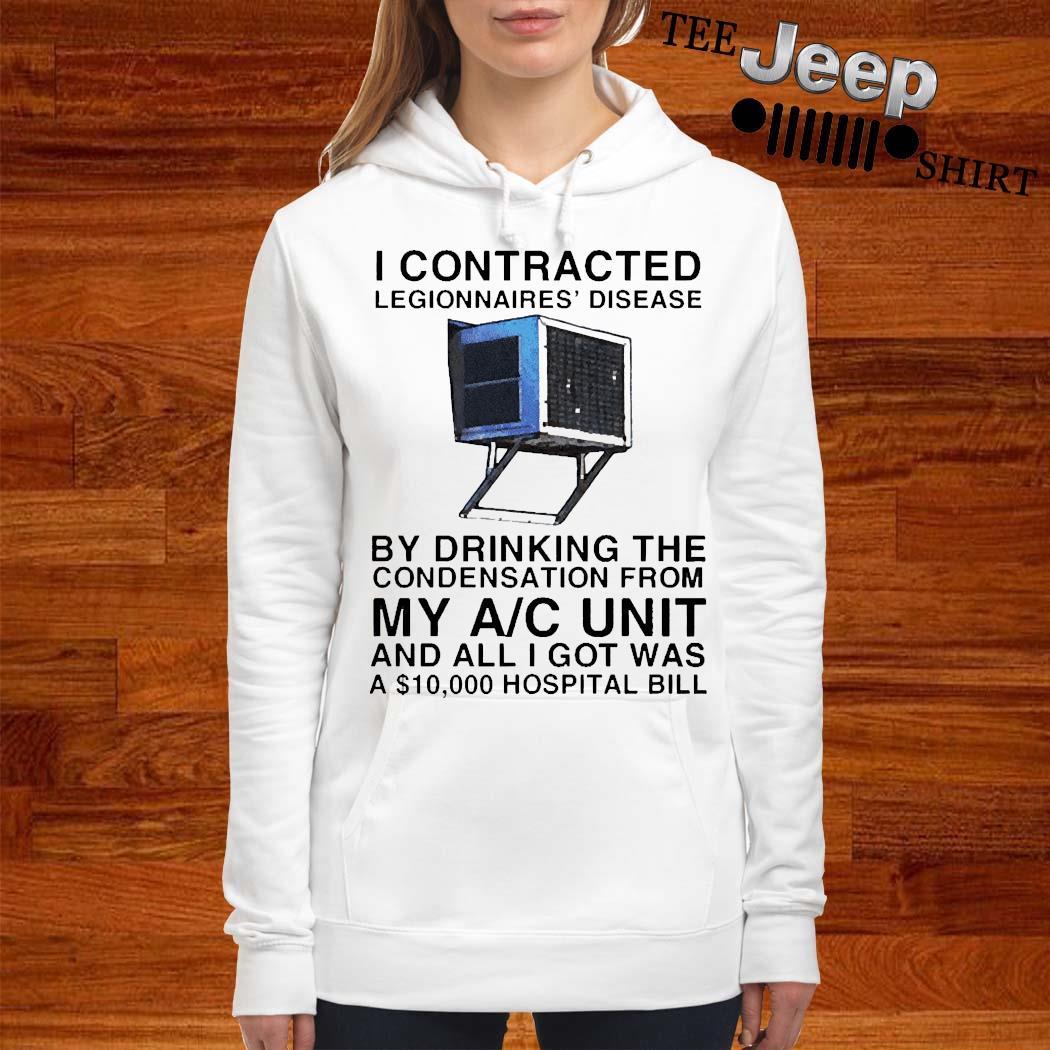 I Contracted Legionnaires Disease Shirt women-hoodie