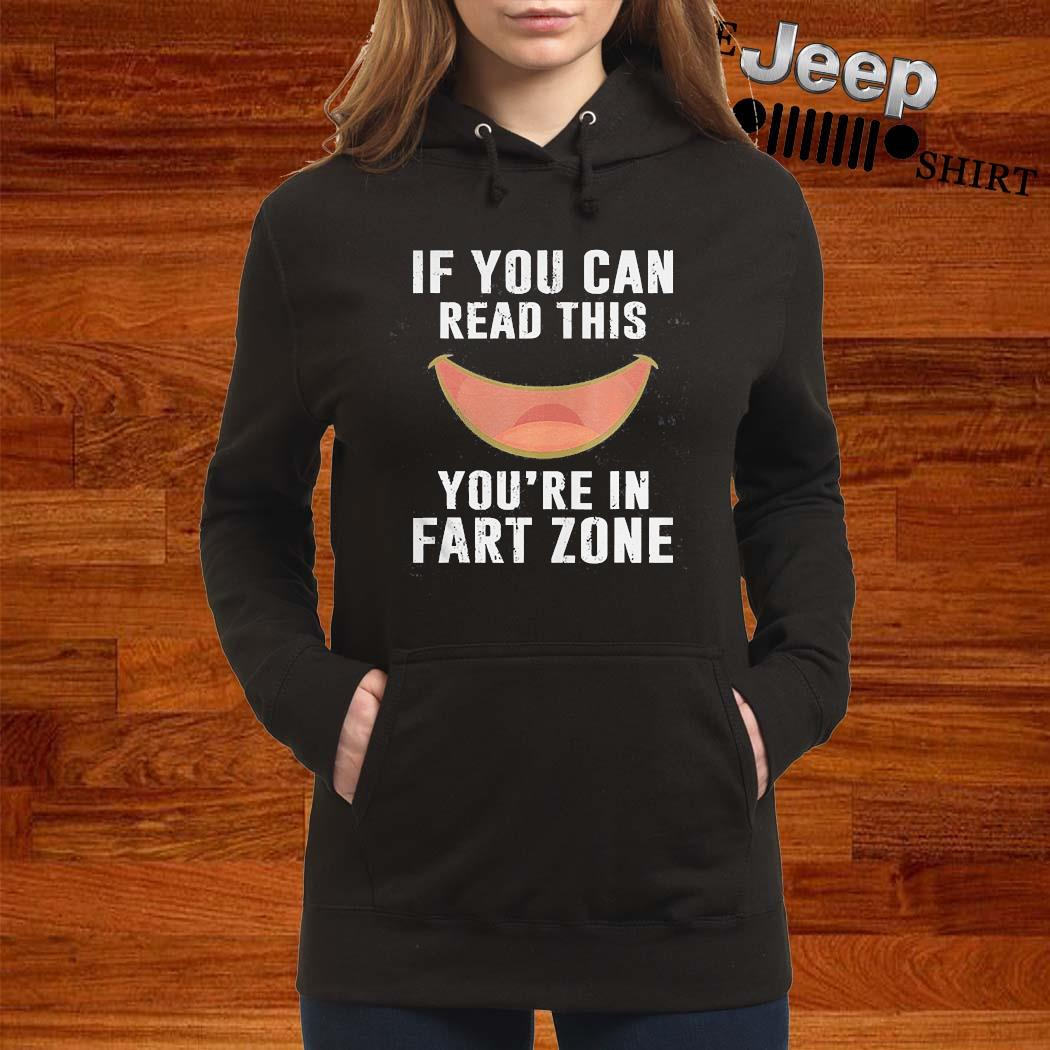 If You Can Read This Youre In Fart Zone Shirt women-hoodie
