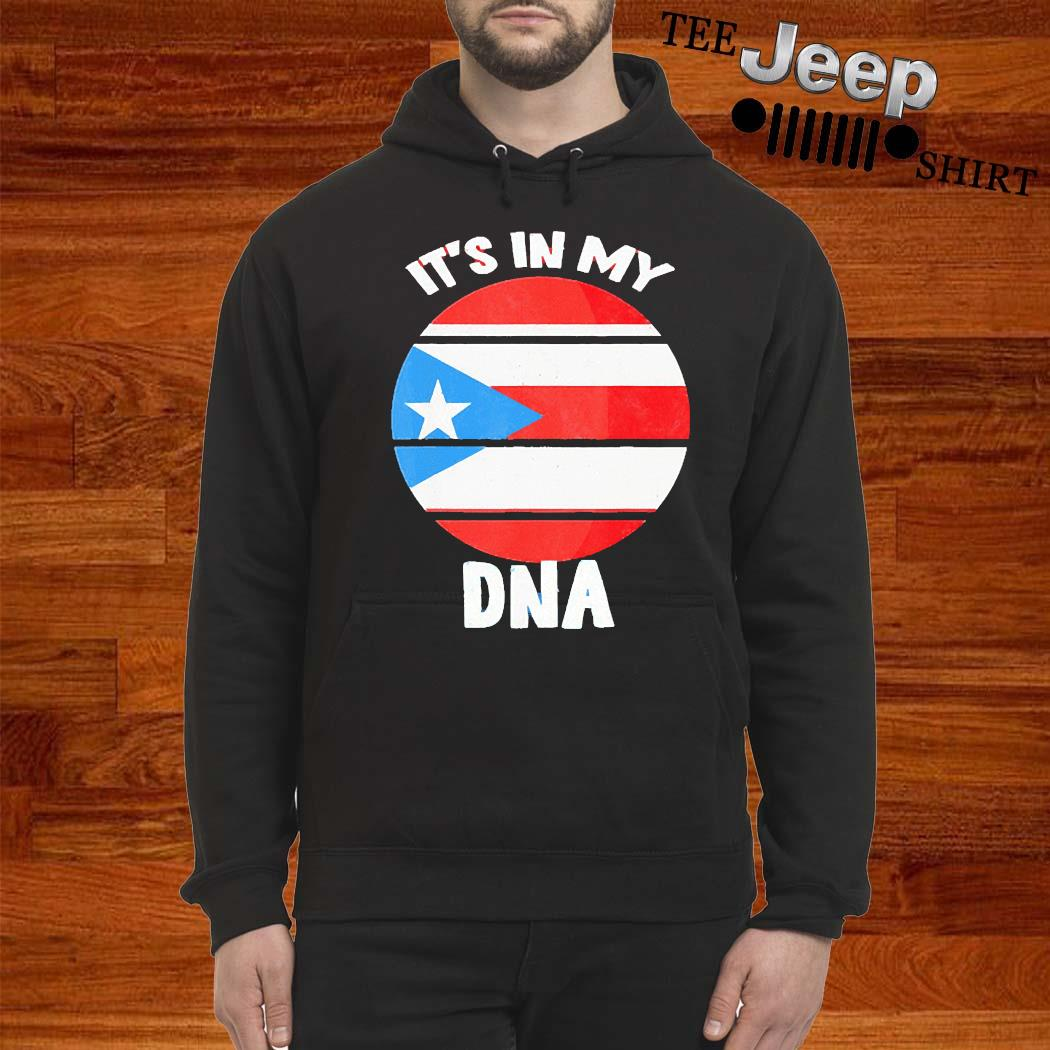 Its In My DNA Puerto Rico Rican Flag Shirt hoodie