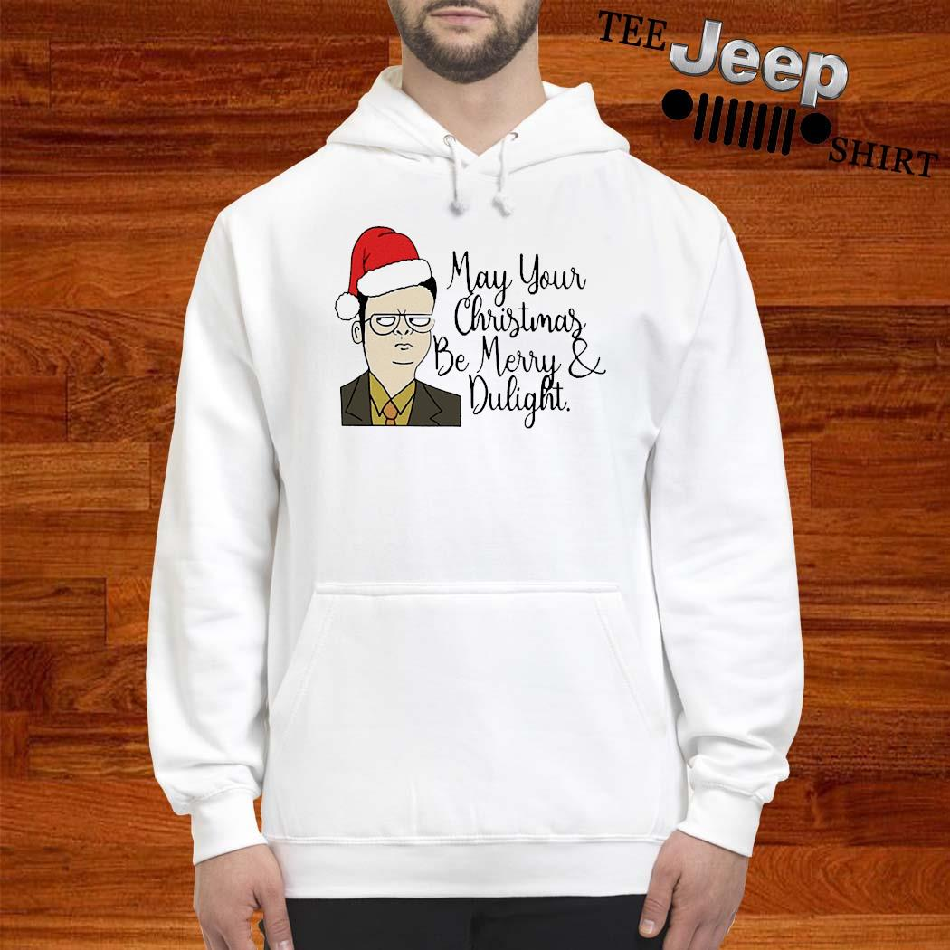 May Your Christmas Be Merry And Dwight Shirt hoodie